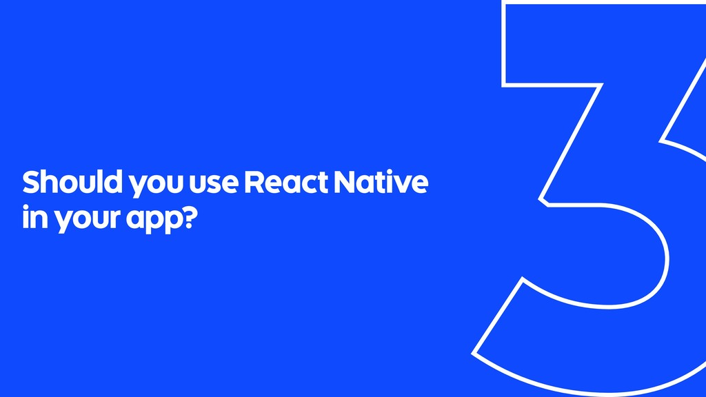 Should you use React Native in your app?