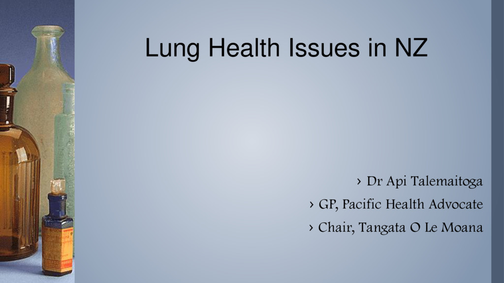 Lung Health Issues in NZ › Dr Api Talemaitoga ›...