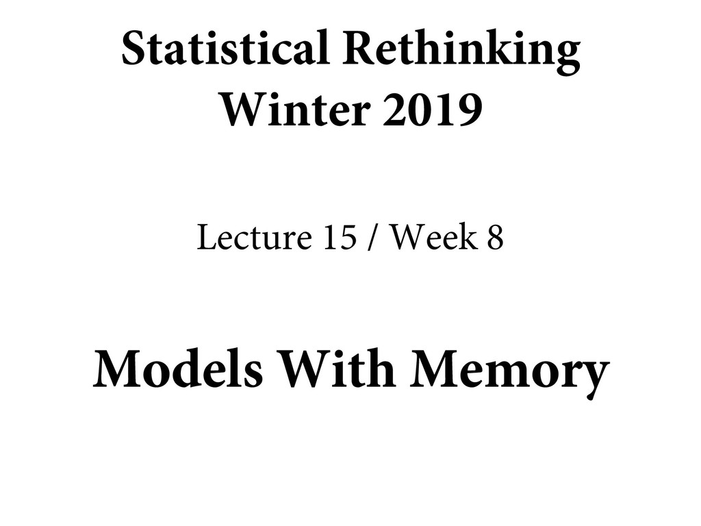 Models With Memory Statistical Rethinking Winte...