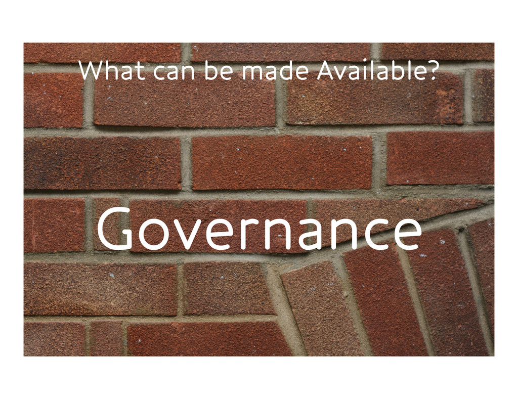 What can be made Available? Governance