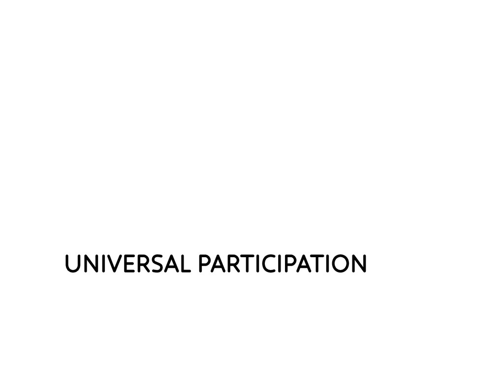 UNIVERSAL PARTICIPATION