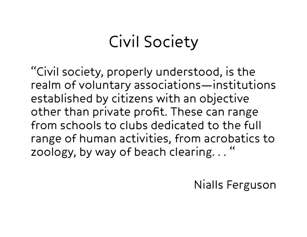 """Civil Society """"Civil society, properly underst..."""