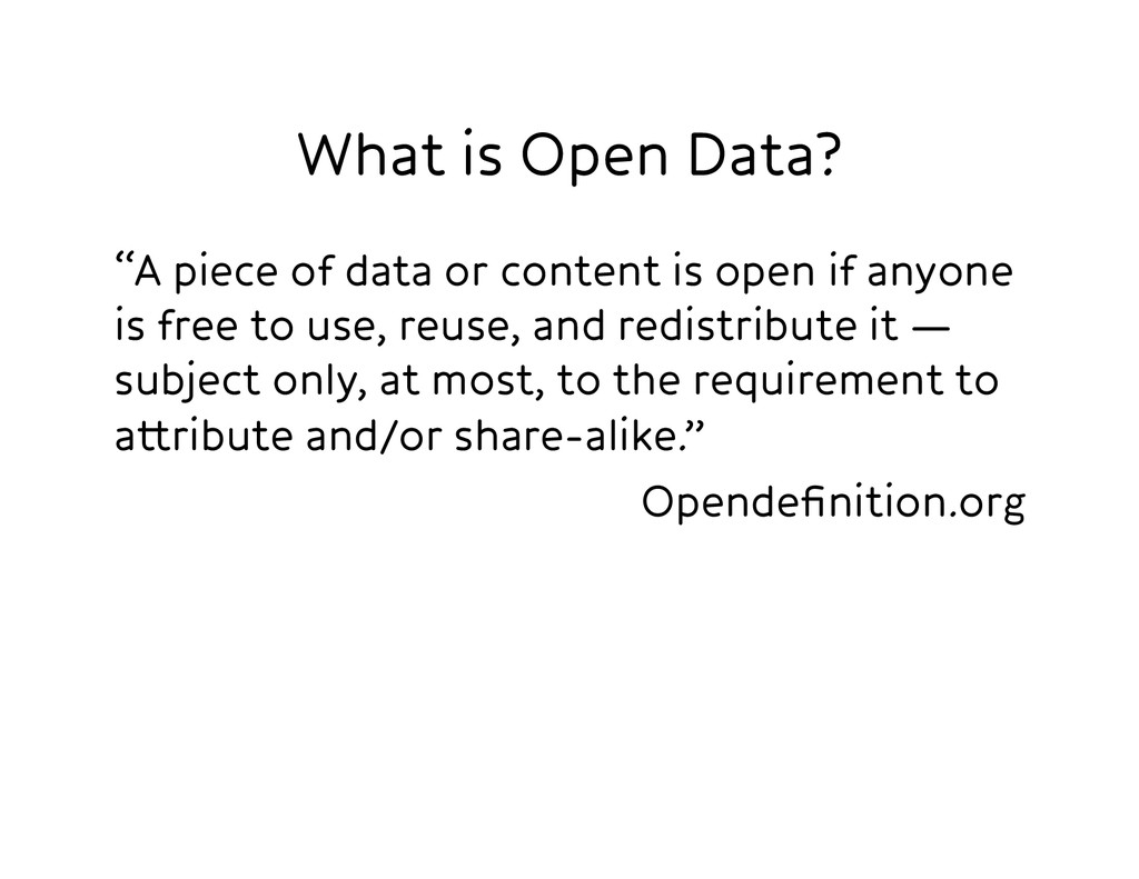 """What is Open Data? """"A piece of data or content..."""
