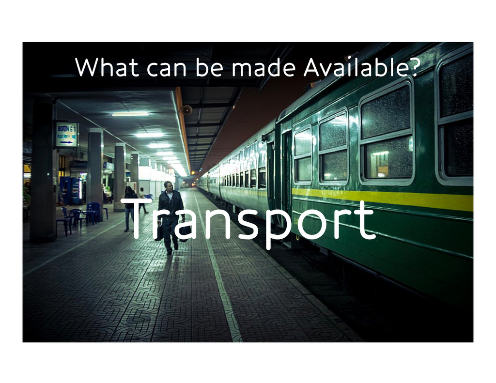 What can be made Available? Transport