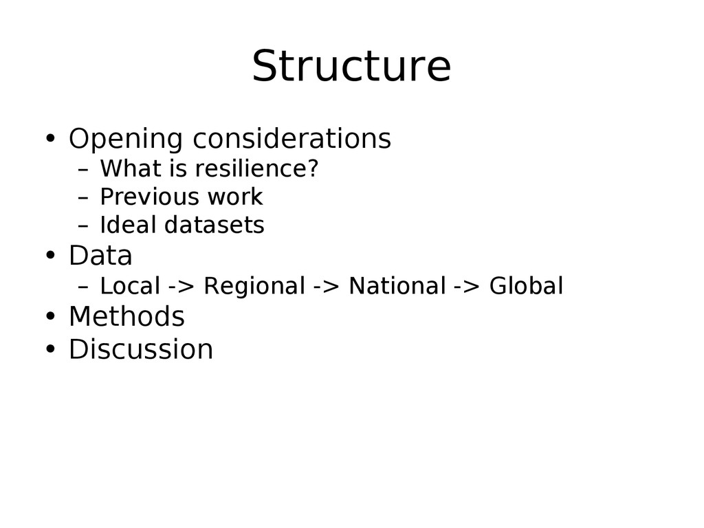 Structure • Opening considerations – What is re...