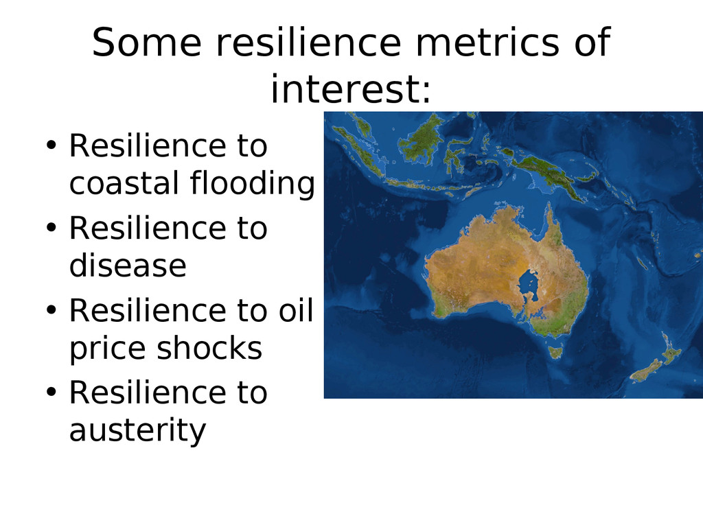 Some resilience metrics of interest: • Resilien...