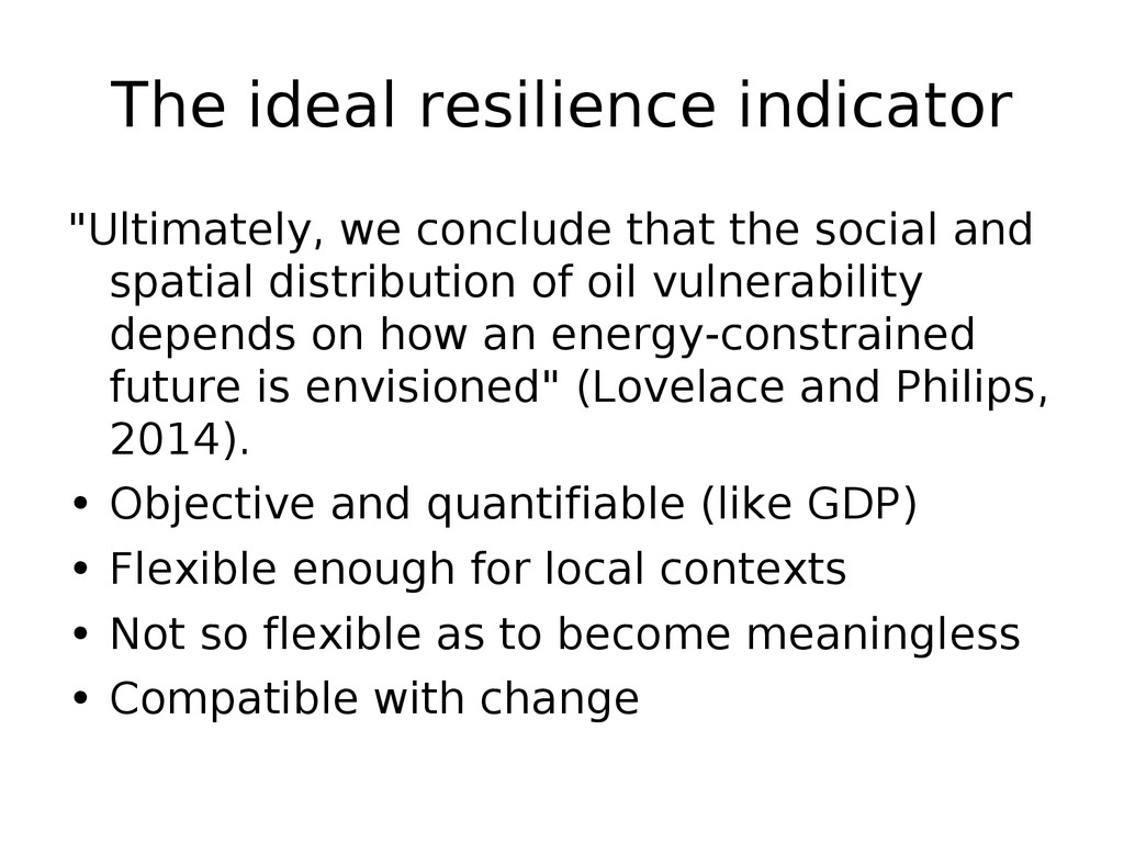 "The ideal resilience indicator ""Ultimately, we ..."