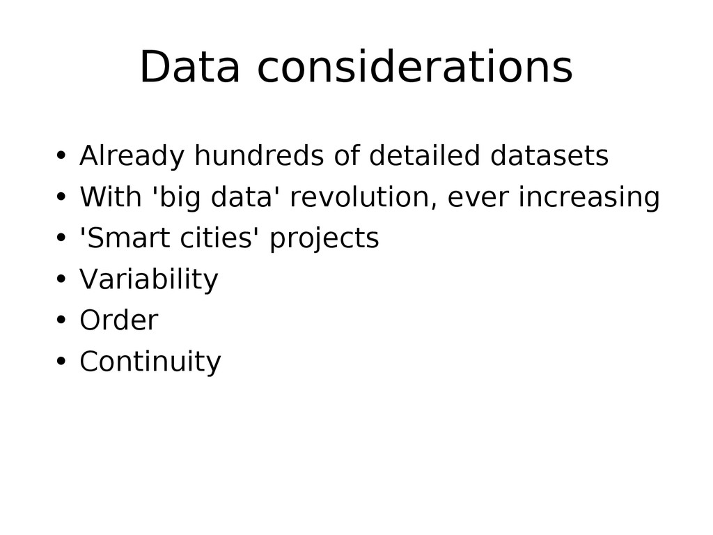 Data considerations • Already hundreds of detai...