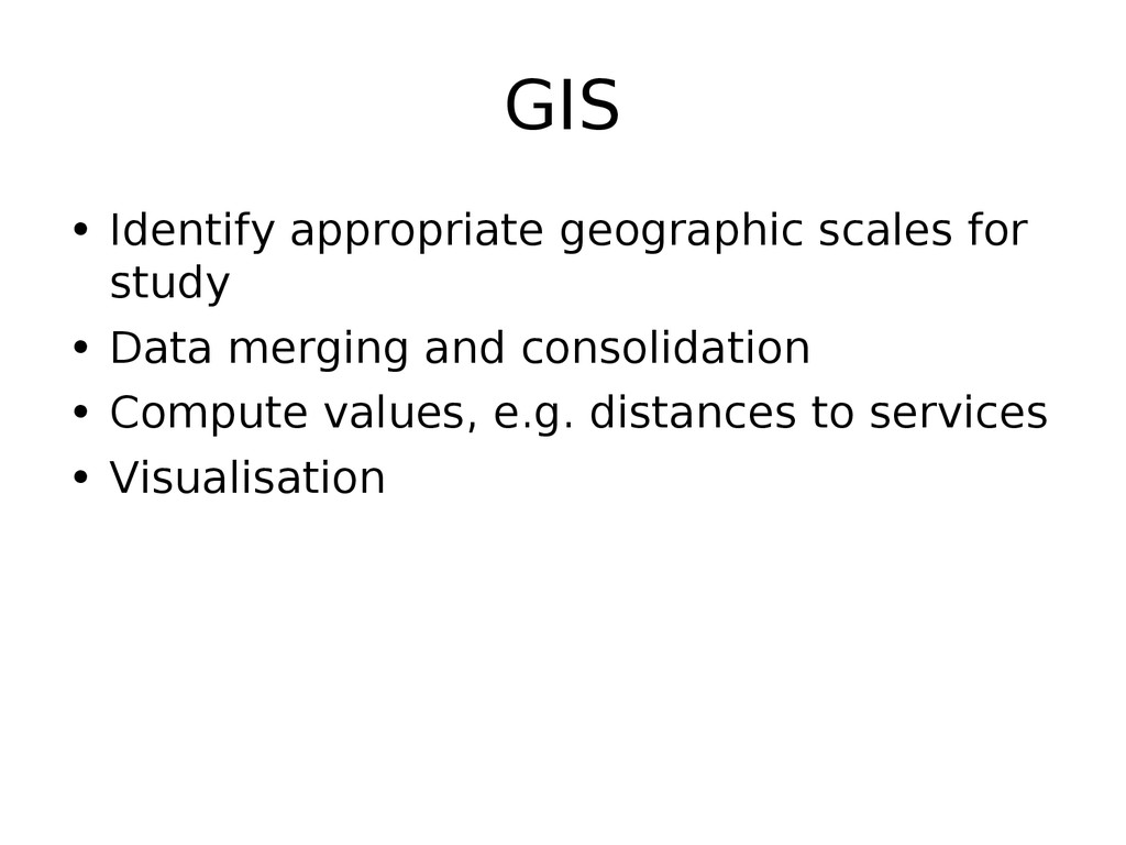 GIS • Identify appropriate geographic scales fo...