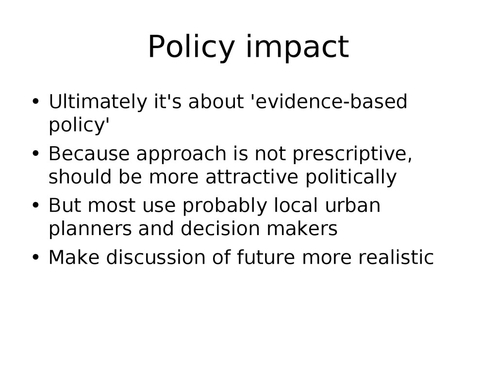 Policy impact • Ultimately it's about 'evidence...