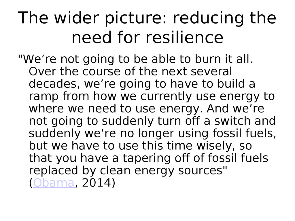 The wider picture: reducing the need for resili...