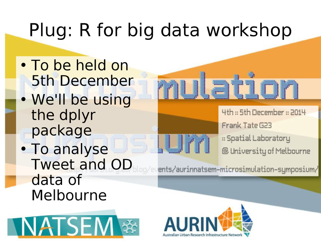 Plug: R for big data workshop • To be held on 5...