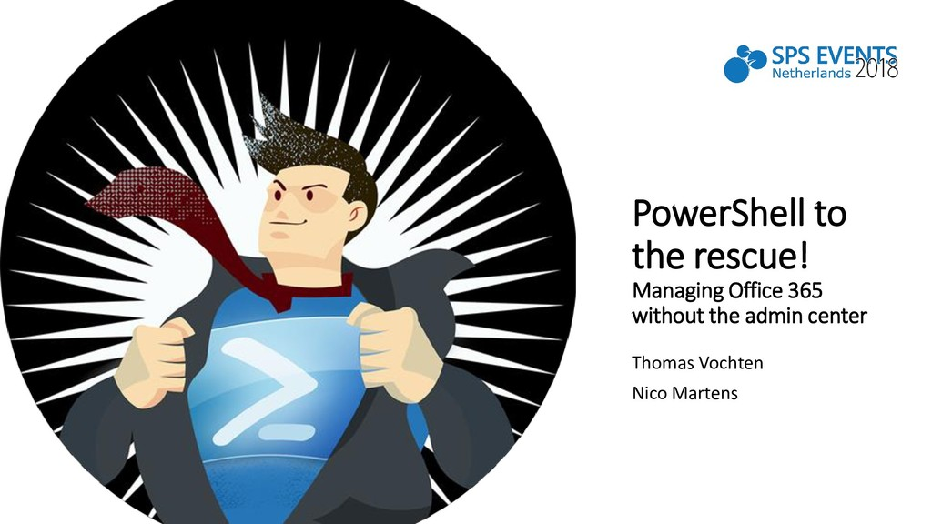 PowerShell to the rescue! Managing Office 365 w...