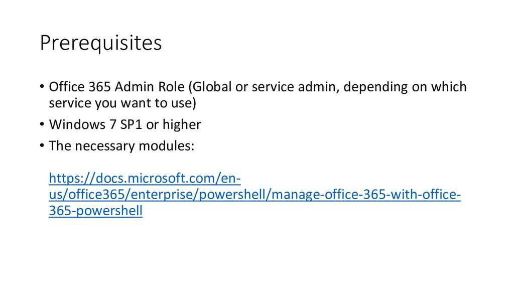 Prerequisites • Office 365 Admin Role (Global o...