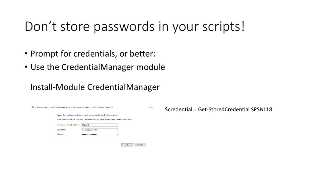 Don't store passwords in your scripts! • Prompt...