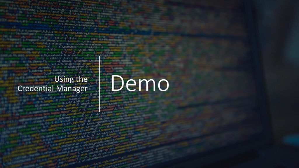 Demo Using the Credential Manager