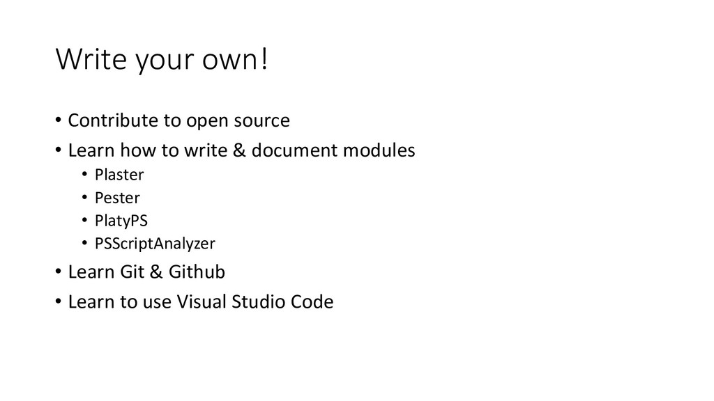 Write your own! • Contribute to open source • L...