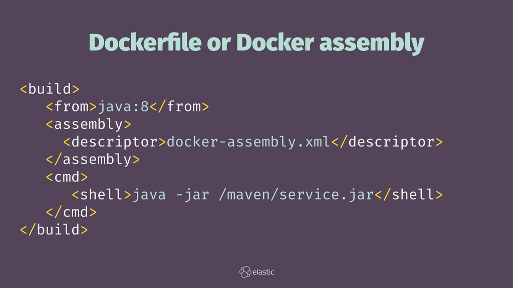 Dockerfile or Docker assembly <build> <from>java...