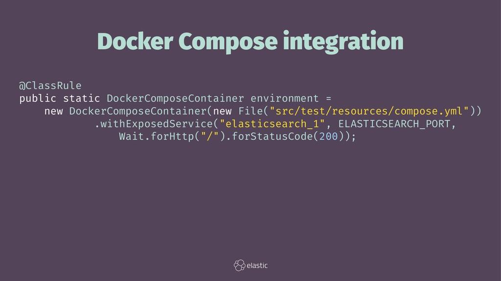 Docker Compose integration @ClassRule public st...
