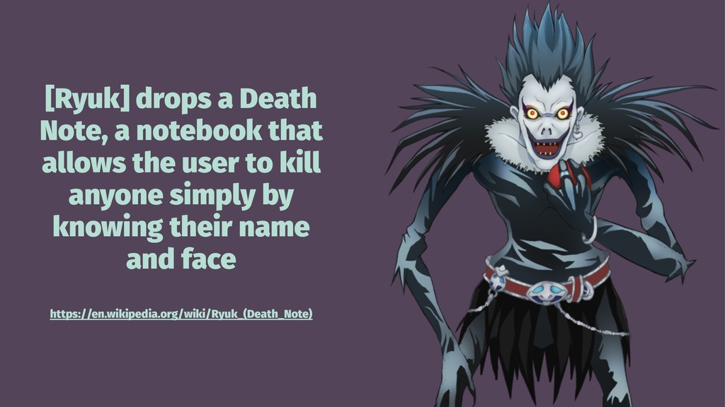 [Ryuk] drops a Death Note, a notebook that allo...