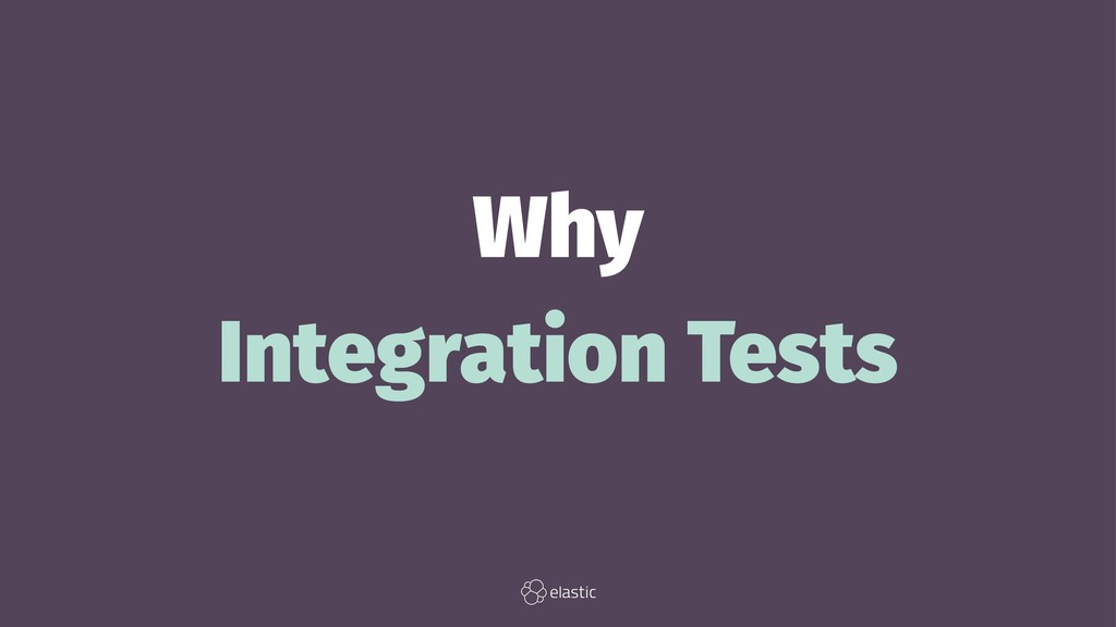 Why Integration Tests
