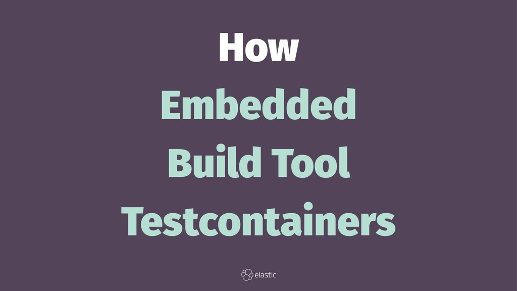 How Embedded Build Tool Testcontainers
