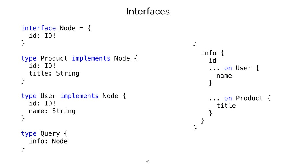 Interfaces !41 { info { id ... on User { name }...