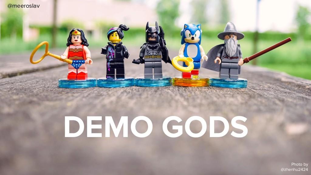 DEMO GODS Photo by @zhenhu2424 @meeroslav