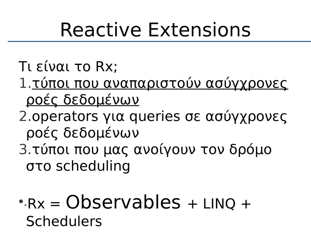 Reactive Extensions Τι είναι το Rx; 1.τύποι που...