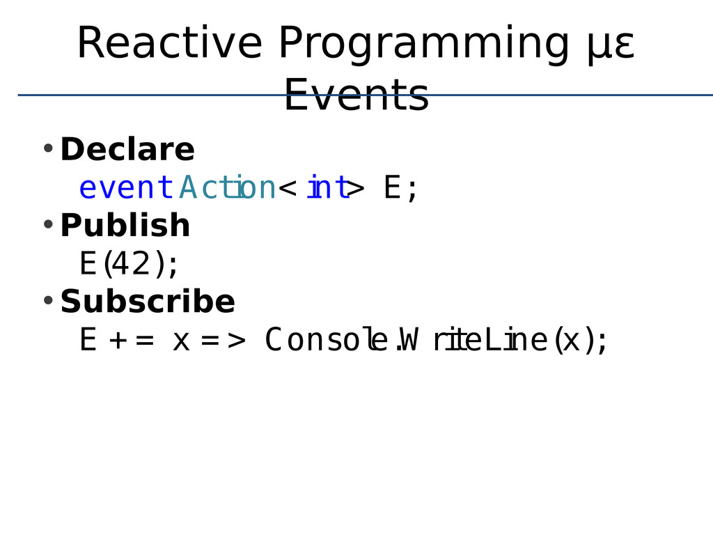 Reactive Programming με Events • Declare event ...