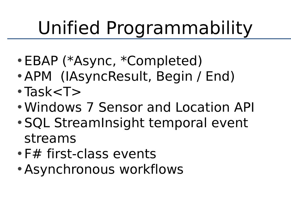 Unified Programmability • EBAP (*Async, *Comple...