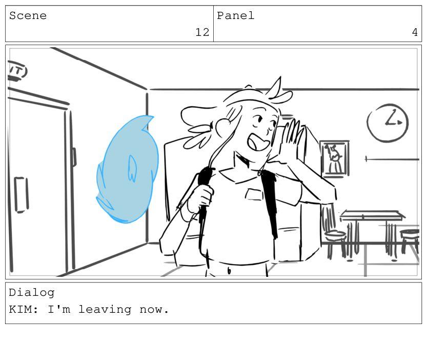 Scene 12 Panel 5 Dialog KIM: I'm leaving now.