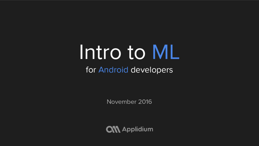 Intro to ML for Android developers November 2016