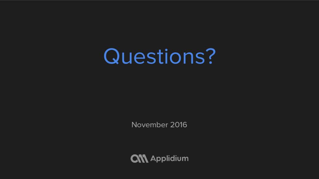 Questions? November 2016