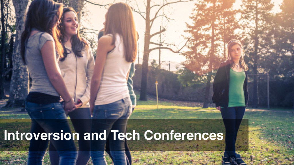 Introversion and Tech Conferences