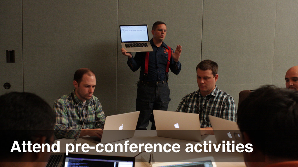 Attend pre-conference activities