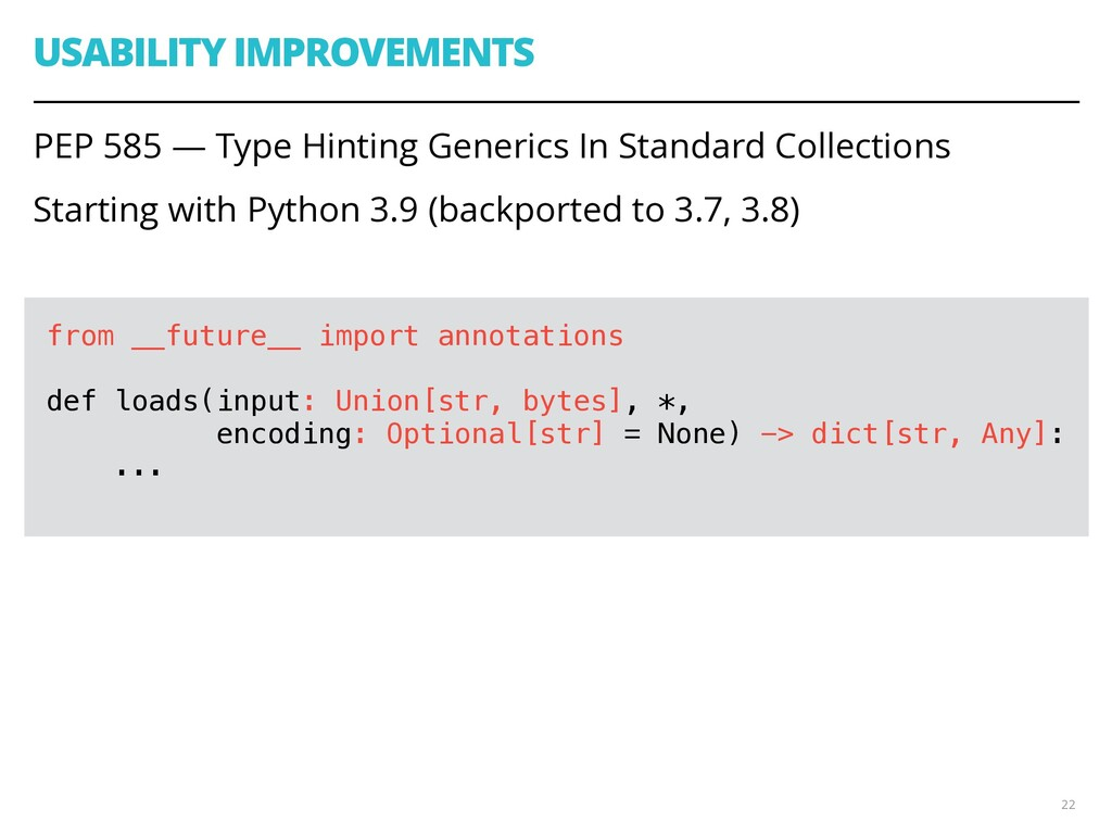 USABILITY IMPROVEMENTS PEP 585 — Type Hinting G...