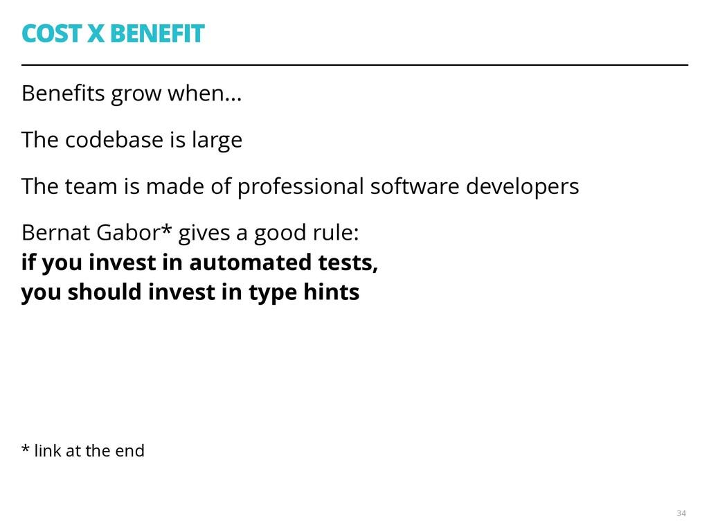 COST X BENEFIT Benefits grow when... The codebas...