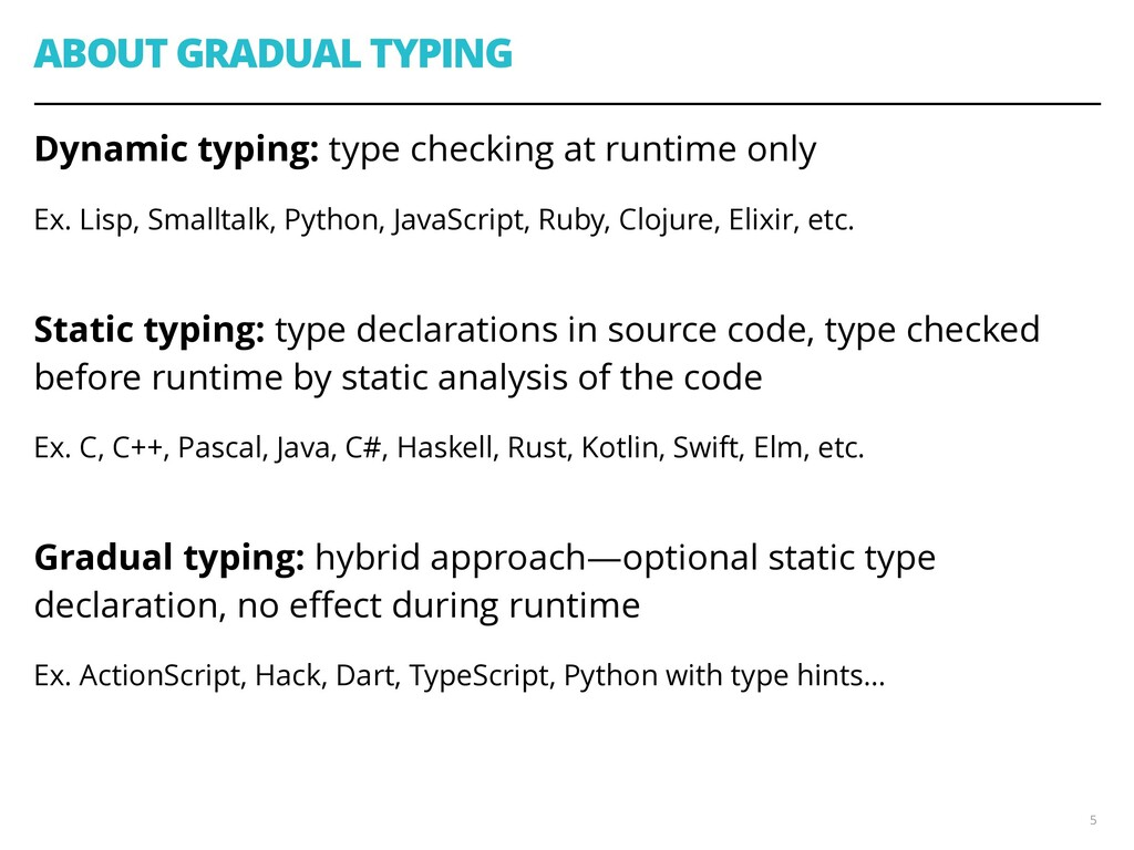 ABOUT GRADUAL TYPING Dynamic typing: type check...
