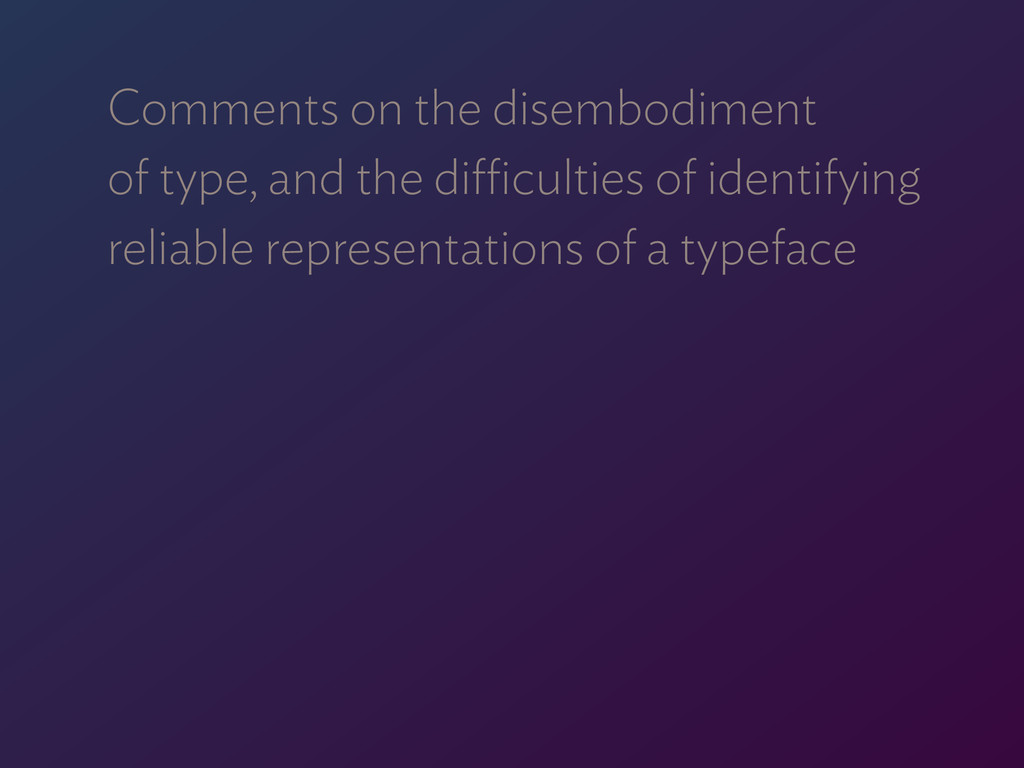 Comments on the disembodiment  of type, and th...