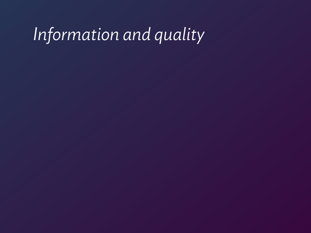 Information and quality