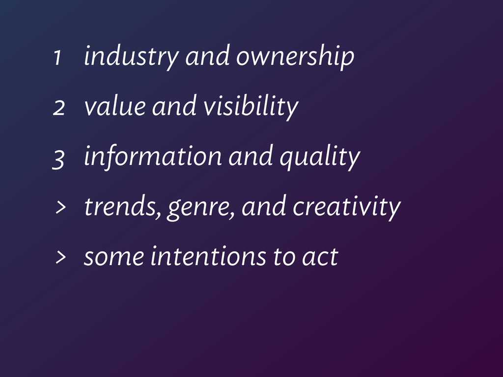 1 industry and ownership 2 value and visibility...