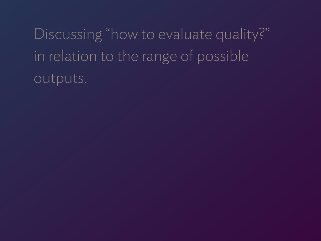 """Discussing """"how to evaluate quality?""""  in rela..."""