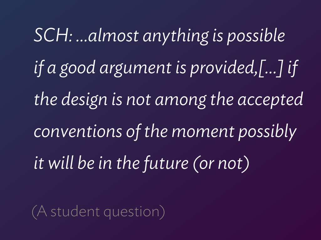 SCH: …almost anything is possible  if a good a...