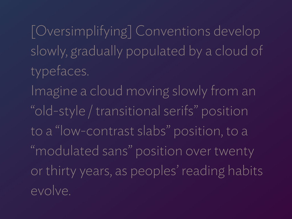 [Oversimplifying] Conventions develop slowly, g...