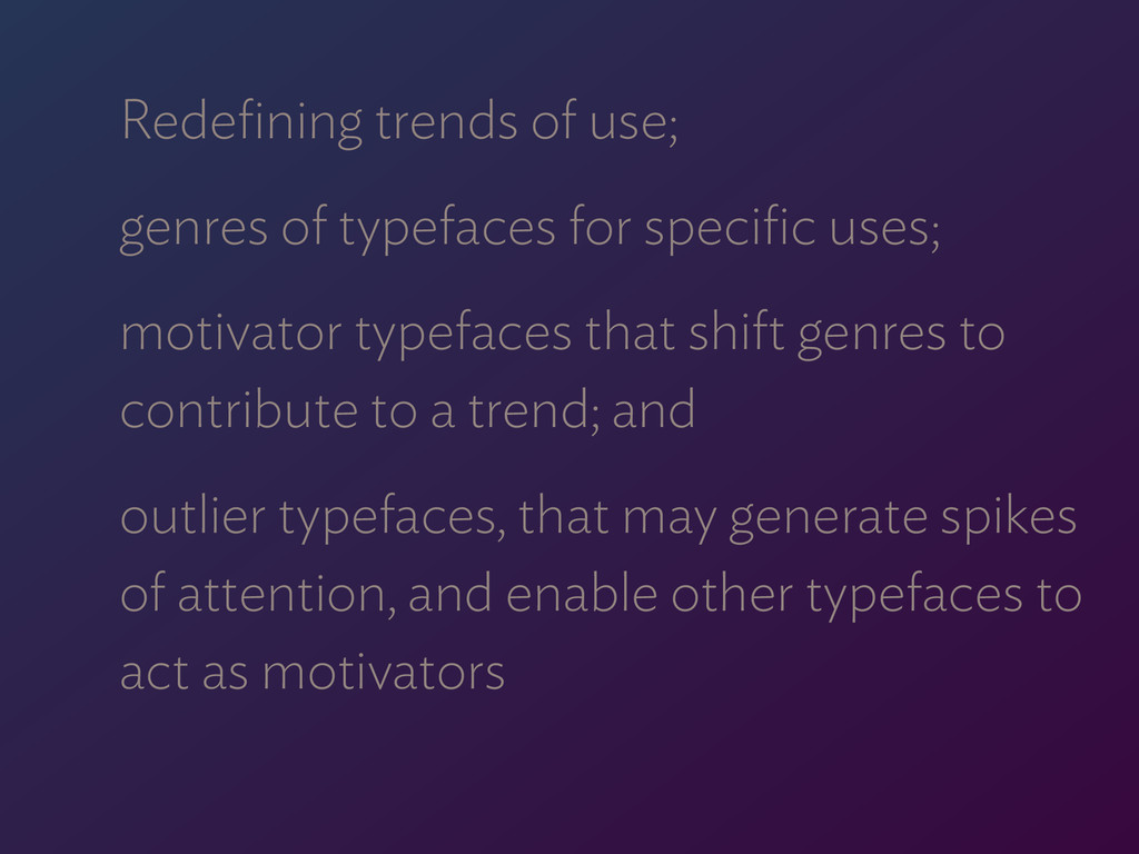 Redefining trends of use; genres of typefaces fo...