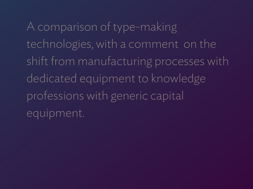 A comparison of type-making technologies, with ...