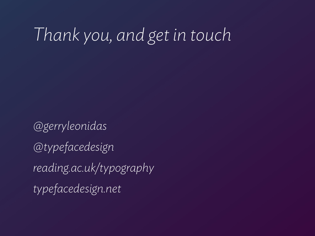 Thank you, and get in touch @gerryleonidas @typ...