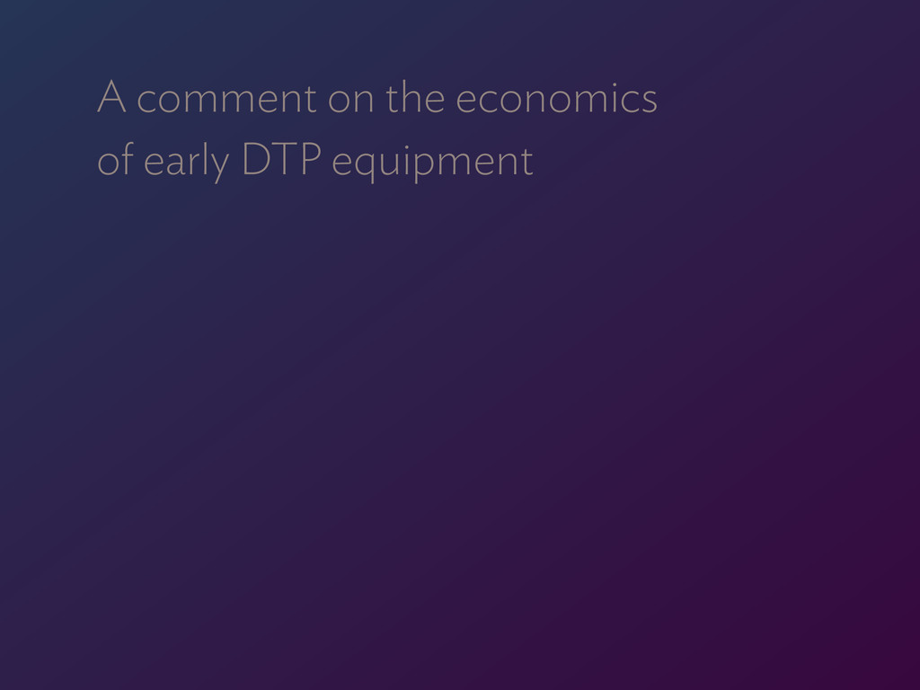 A comment on the economics  of early DTP equip...