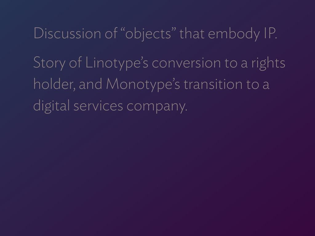 """Discussion of """"objects"""" that embody IP. Story o..."""
